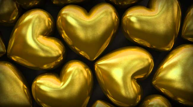 The Love Trade for Gold is Still On!