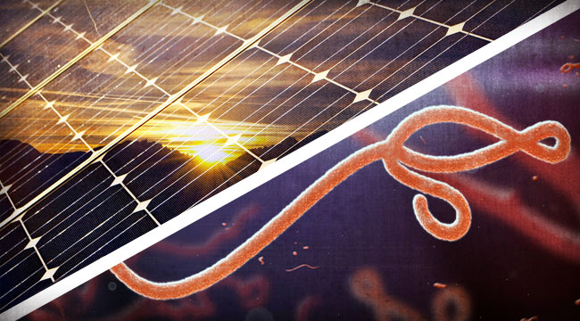 Solar to Save the World, Ebola to Maim it