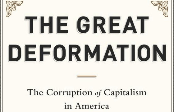 "The ""Great Deformation"" of American Capitalism"