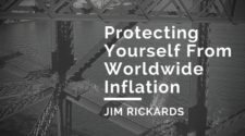 Protecting Yourself From Worldwide Inflation