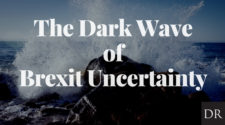 The Dark Wave of Brexit Uncertainty