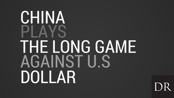 China Plays the Long Game Against the Dollar