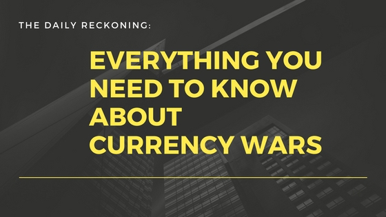 Everything You Need to Know About Currency Wars